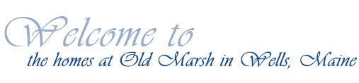 Graphic - welcome to the homes at Old Marsh in Wells, Maine